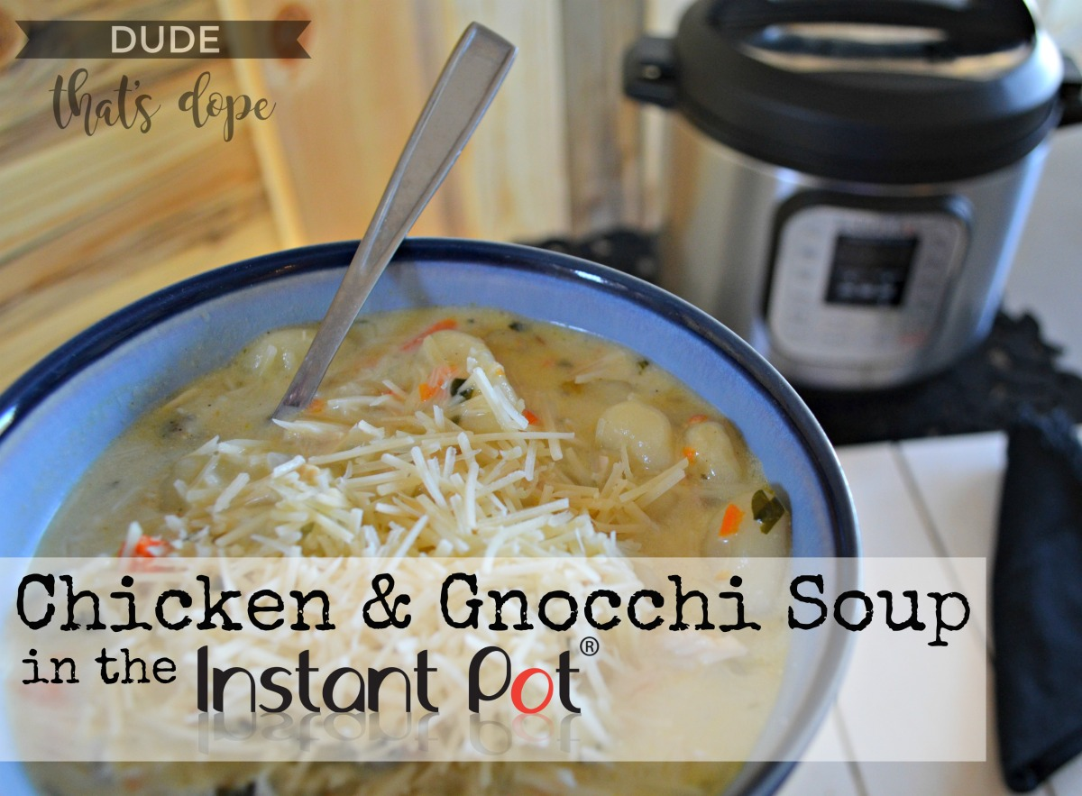 chicken gnocchi soup instant pot dude that u0027s dope