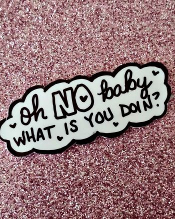 New Pin: Oh NO Baby, What is You Doin??