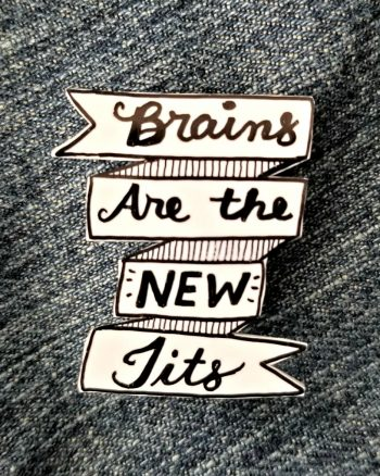 New Pin: Brains Are the New Tits